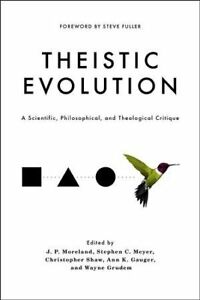 Theistic-Evolution-A-Scientific-Philosophical-and-Theological-Critique