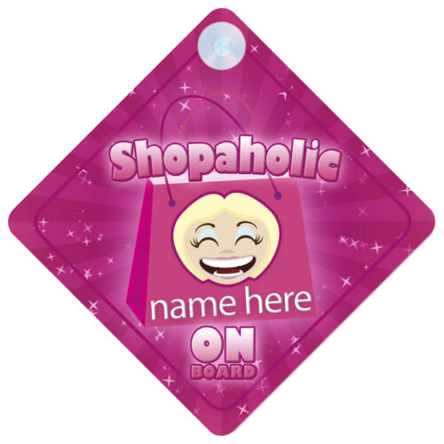 Shopaholic On Board Funny Gift Car Sign Big Spender