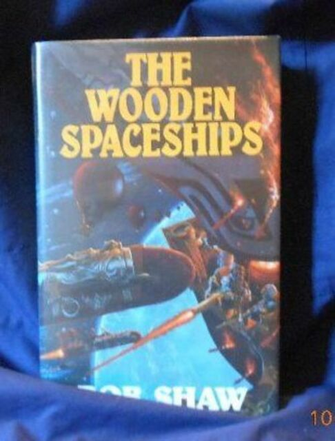 Bob Shaw - THE WOODEN SPACESHIPS - 1st (BRITISH) - beauty !