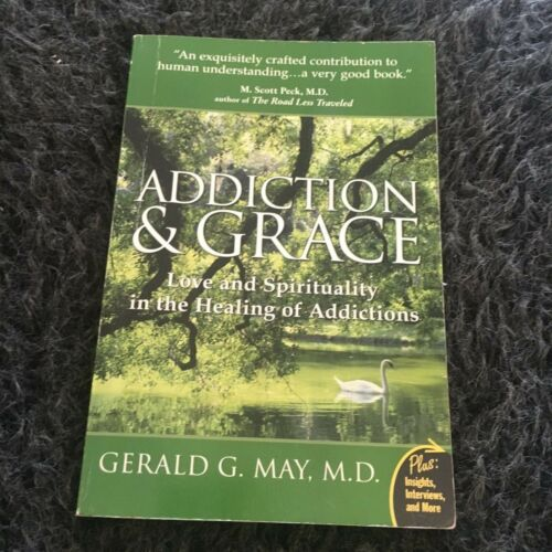 1 of 1 - GERALD G. MAY, ADDICTION & GRACE