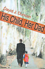 His Child, Her Dad by David J Duncan (Paperback / softback, 2000)