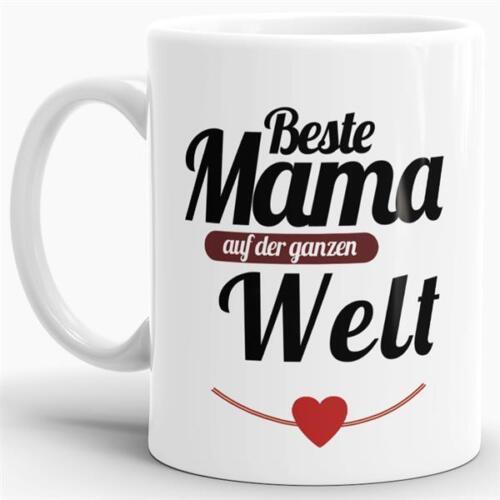 """Kaffeetasse Mama-Tasse /""""Beste Mama auf der ganzen Welt/"""" Mug Weiss Mami"""