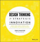Design Thinking for Strategic Innovation: What They Can't Teach You at Business or Design School by Idris Mootee (Hardback, 2013)