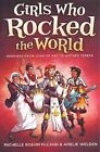 Girls Who Rocked the World: Heroines from Joan of Arc to Mother Teresa by Amelie Welden, Michelle Roehm McCann (Hardback, 2012)