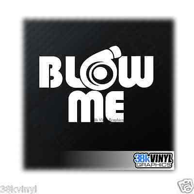 Blow Me Sticker Turbo Boost JDM Drift DUB Euro Funny Novelty Car Decal