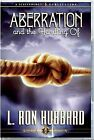Aberration, and the Handling of by L. Ron Hubbard (CD-Audio, 2009)