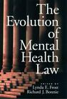 Law and Public Policy Ser. Psychology and the Social Sciences: The Evolution of Mental Health Law (2001, Hardcover)