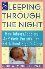 Sleeping Through the Night: How Infants, Toddlers, and Their Parents Can Get a