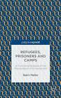 Refugees, Prisoners and Camps: A Functional Analysis of the Phenomenon of Encampment by Bjorn Moller (Hardback, 2014)
