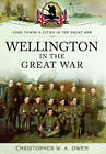 Wellington in the Great War by Christopher W. A. Owen (Paperback, 2016)