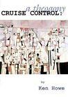 Cruise Control: A Theogony by Ken Howe (Paperback / softback, 2002)