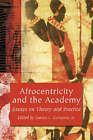 Afrocentricity and the Academy: Essays on Theory and Practice by McFarland & Co  Inc (Paperback, 2003)
