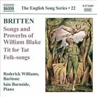 Britten: Songs and Proverbs of William Blake; Tit for Tat; Folk-songs (CD, Apr-2012, Naxos (Distributor))