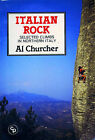 Italian Rock: Selected Climbs in Northern Italy by Al Churcher (Paperback, 1988)