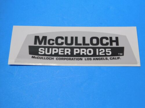 -------------- McCULLOCH CHAINSAW SUPER PRO 125 DECAL UP137