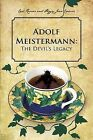 Adolf Meistermann: The Devil's Legacy by Peggy Jean Cramer, Carl Reiner (Paperback, 2013)