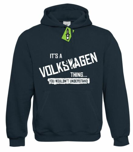 you wouldn/'t understand Hoodie Hoody S 4XL Mens It/'s a VOLKSWAGEN thing..