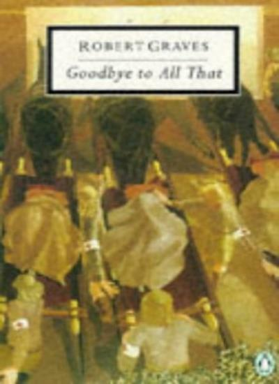 Goodbye to All That (Twentieth Century Classics),Robert Graves