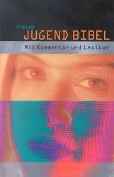 Wuckelt, Agnes - Die neue Jugendbibel: Mit Kommentar und Lexikon /4