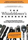 Whistleblower's Handbook: A Step-by-Step Guide to Doing What's Right and Protecting Yourself by Stephen Kohn (Paperback, 2011)