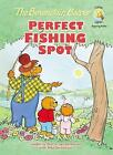 The Berenstain Bears' Perfect Fishing Spot by Jan Berenstain, Mike Berenstain, Stan Berenstain (Hardback, 2011)