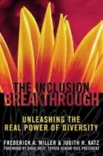 Inclusion Breakthrough : Unleashing the Real Power of Diversity by Frederick...