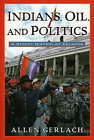 Indians, Oil, and Politics: A Recent History of Ecuador by Allen Gerlach (Paperback, 2003)