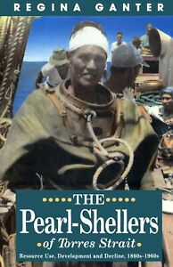 NEW-BOOK-The-Pearl-Shellers-Of-Torres-Strait-by-Ganter-Regina-1990