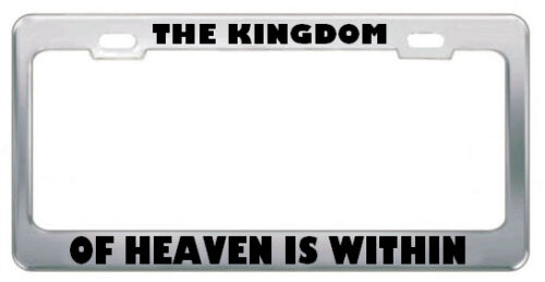 THE KINGDOM OF HEAVEN WITHIN RELIGIOUS GOD JESUS License Plate Frame Metal BLACK