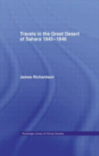 Travels in the Great Desert: Incl. a Description of the Oases and Cities of Ghet
