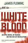 White Blood by James Fleming (Paperback, 2007)