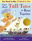 Very Short Tall Tales to Read Together by Mary Ann Hoberman (2014, Hardcover)