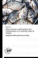 Mecanismes Moleculaires de l'Adaptation a la Salinite Chez le Tilapia by Tine...