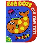 Big Dots for Tiny Tots by Autumn Publishing Ltd (Paperback, 2008)