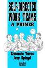Self-directed Work Teams a Primer by Jerry Spiegel Cresencio Torres