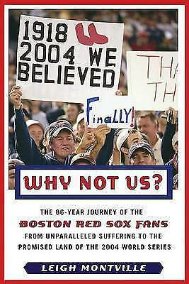 (Good)-Why Not Us?: The 86-Year Journey of the Boston Red Sox Fans from Unparall