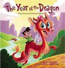 The Year of the Dragon: Tales from the Chinese Zodiac by Oliver Chin (Hardback, 2012)