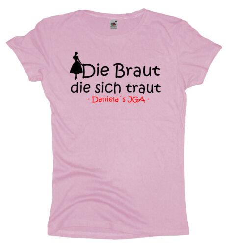 JGA Die Braut die sich traut Damen T-ShirtJunggesellinnenabschied