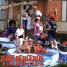 I Know Dat's Right * by Jamie Bergeron (CD, Mar-2008, KC Entertainment)