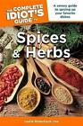 The Complete Idiot's Guide to Spices and Herbs by Leslie Bilderback (Paperback / softback)