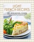 Light French Recipes: A Parisian Diet Cookbook by Jean-Michel Cohen (Hardback, 2014)