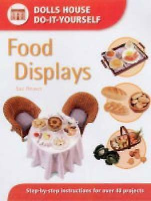 Food Displays: Step-by-step Instructions for 40 Projects (Dolls' House Do-It-You