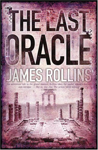 The Last Oracle By James Rollins. 9780752889337