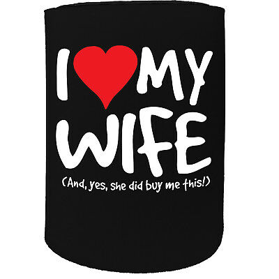 Stubby Holder I Love My Wife And Yes Funny Novelty Birthday Gift Joke Beer