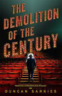 The Demolition of the Century by Duncan Sarkies (Paperback, 2013)