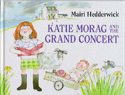 """1 of 1 - """"VERY GOOD"""" Katie Morag and the Grand Concert, Hedderwick, Mairi, Book"""
