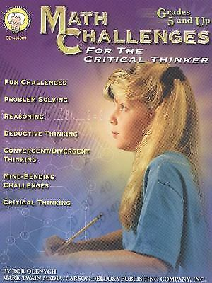 Math Challenges for the Critical Thinker, Grades 5 - 8 by