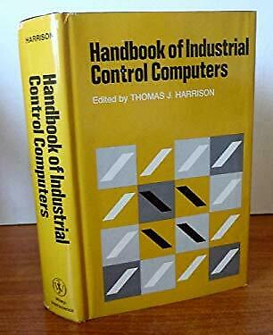 Handbook of Industrial Control Computers by Harrison, Thomas J.-ExLibrary