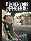 Rendez-Vous in Phoenix by Tony Sandoval (2016, Hardcover)