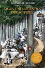 Sagen und Legenden der Schweiz von Meinrad Lienert (2011, Gebundene Ausgabe)